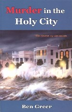 Murder in the Holy City - a novel by Ben Greer