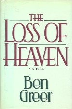The Loss of Heaven - a novel by Ben Greer