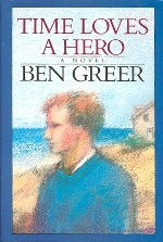 Times Loves a Hero - a novel by Ben Greer